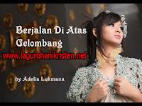 Download Lagu Berjalan Di Atas Gelombang - Adelia Lukmana