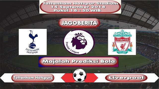 Prediksi Bola Tottenham Hotspur vs Liverpool 15 September 2018