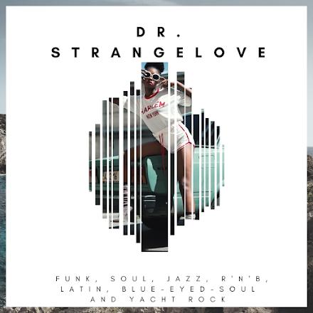 Dr. Strangelove Mixtape | Northern Soul, Yacht Rock, Funk im Stream