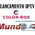 Conheça o novo receptor IPTV Color Box