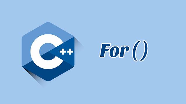Pengulangan dengan For C++ disertai Contoh, Latihan dan Soal