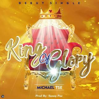 Gospel : King Of Glory - Micheal Tse