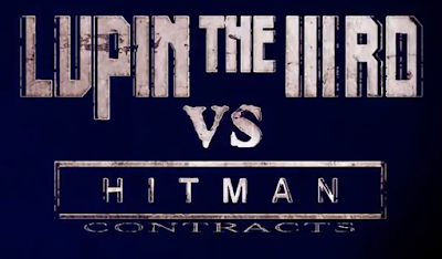 LUPIN THE IIIRD vs HITMAN CONTRACTS - Teaser Trailer
