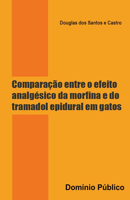 Comparação entre o efeito analgésico da morfina e do tramadol epidural em gatos