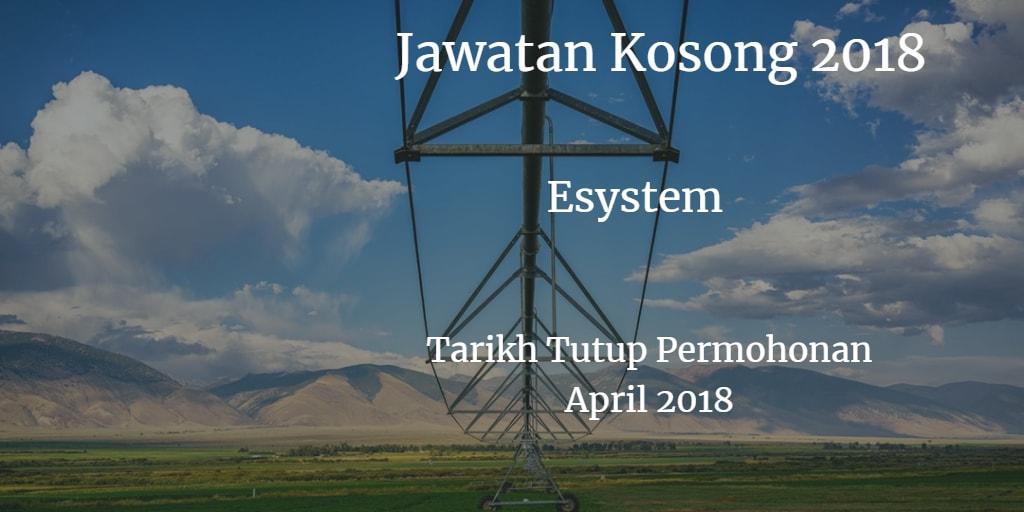 Jawatan Kosong ESYSTEM April 2018