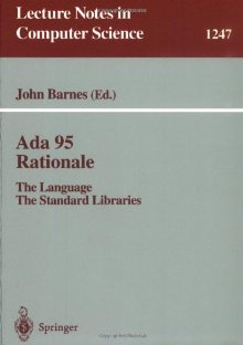 Ada 95 Rationale - The Language - The Standard Libraries - See more at: http://freecomputerbooks.com/Ada-95-Rationale.html#sthash.oAyEHsvc.dpuf