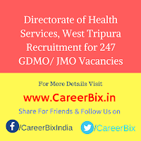 Directorate of Health Services, West Tripura Recruitment for 247 GDMO/ JMO Vacancies
