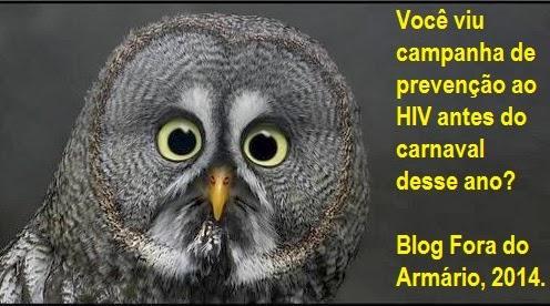 56369c5a5 ALGUÉM VIU CAMPANHA DE PREVENÇÃO AO HIV ANTES DO CARNAVAL 2014 ...