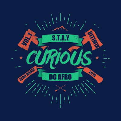 DJ DC Afro - Stay Curious (Mix Vol.1) 2018 | Download Mp3