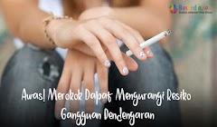 Awas! Merokok Dapat Mengurangi Resiko Gangguan Pendengaran
