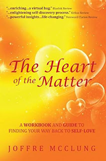 The Heart of the Matter (A Workbook and Guide to Finding Your Way Back to Self-Love) - Spirituality/Self help by Joffre McClung
