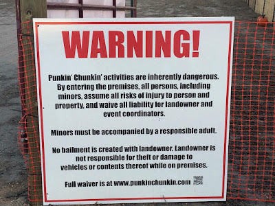 Punkin Chunkin Warning Sign - activities are inherently dangerous