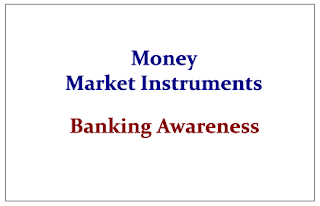 Money Market Instruments - Banking Awareness