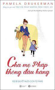 Cha Mẹ Pháp Không Đầu Hàng - Pamela Druckerman