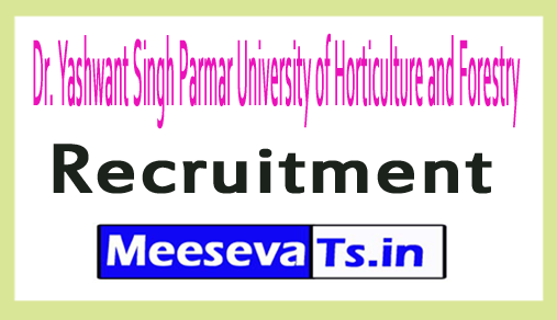 Dr. Yashwant Singh Parmar University of Horticulture and Forestry YSPUHF Recruitment