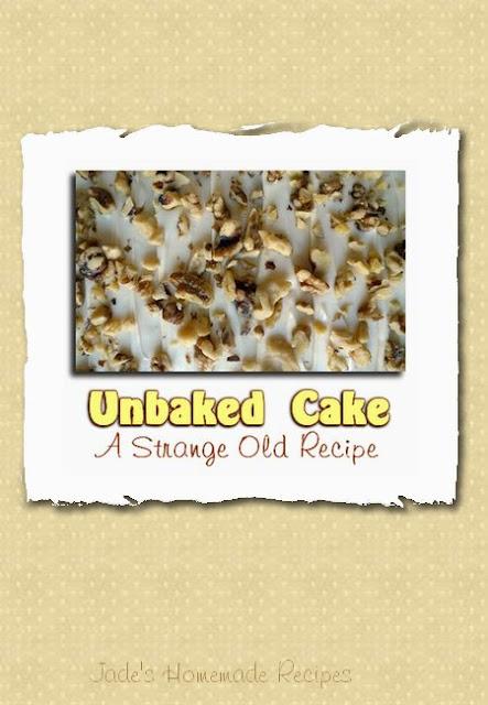 Unbaked Cake - A Strange Old Recipe