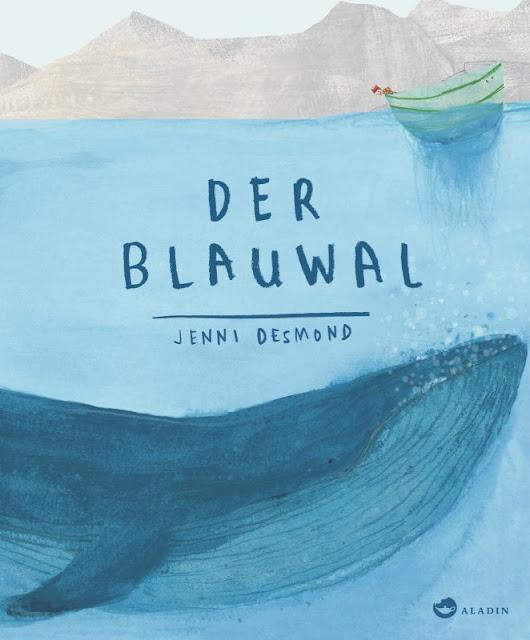 """In meinem neuesten Bücherboot stelle ich Euch zahlreiche Kinderbücher zum Thema """"Wale"""" vor. Und auch für die Eltern bzw. Erwachsenen ist etwas dabei :) Jedes der vorgestellten Kinder- und Jugendbücher darf ich am Ende des Posts auch an Euch verlosen - damit Ihr voller Wal-Faszination schmökern könnt! Hier seht Ihr übrigens das Cover zu """"Der Blauwal"""" von Jenni Desmond."""
