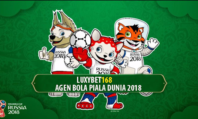 Agen Bola Piala Dunia 2018 Terpercaya No 1 di Indonesia