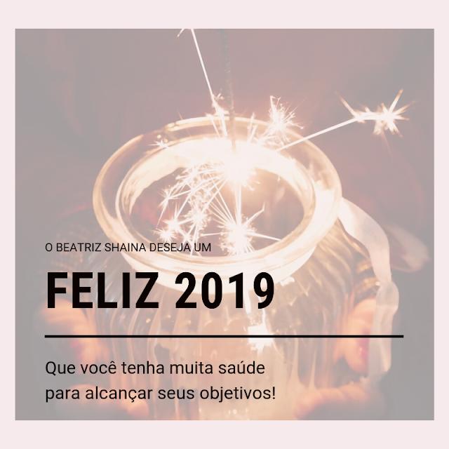 ano novo, blogs, beatriz shaina, felicidade, novidades, Variedadades, amor, paz, feliz 2019