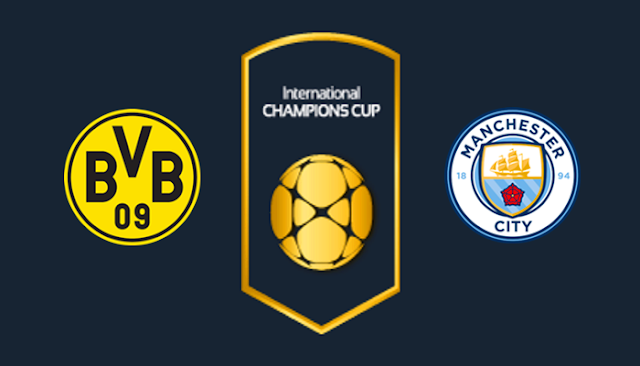 Manchester City vs Borussia Dortmund Full Match Replay 21 July 2018
