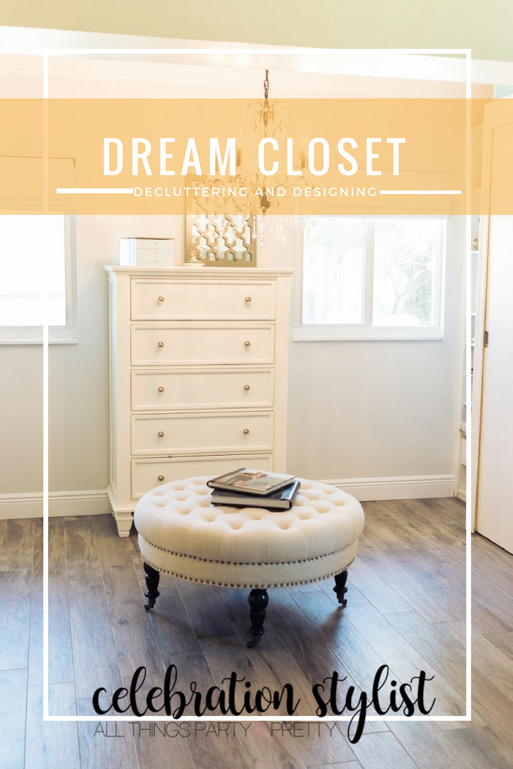 Decluttering and Designing My Dream Closet  by popular blogger, The Celebration Stylist