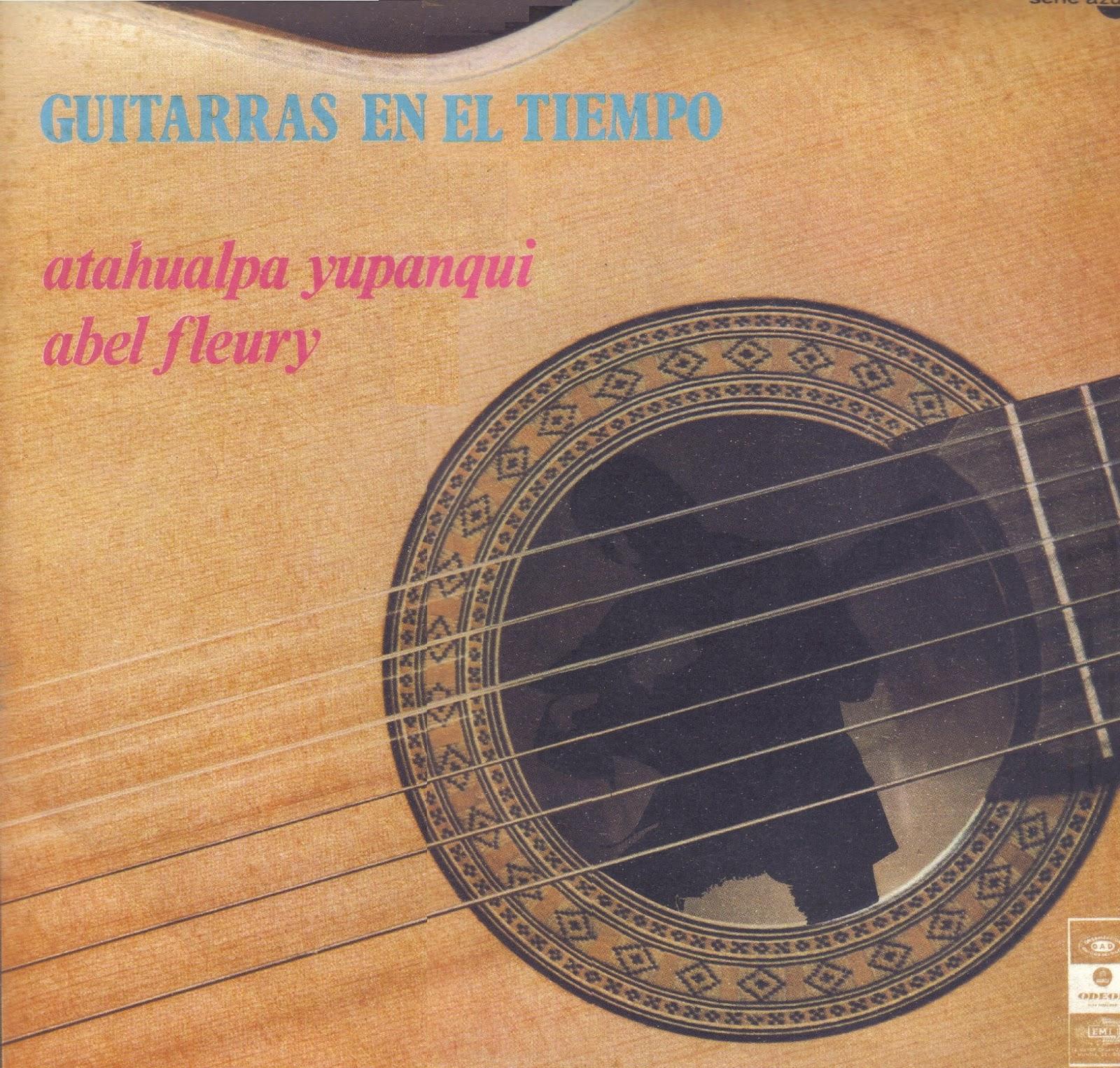 yupanqui fleury guitarras en el tiempo