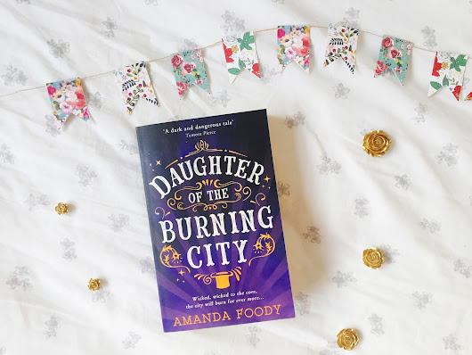 Blog Tour: Daughter of the Burning City by Amanda Foody