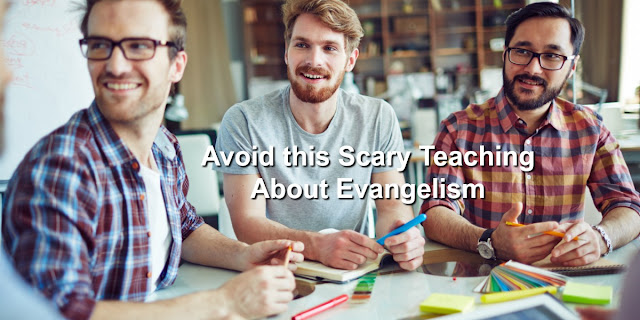 """Real Evangelism""--what it is and what it's not"