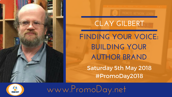 #PromoDay2018 #Webinar: Finding Your Voice- Building Your Author Brand with Clay Gilbert