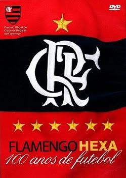 Flamengo Hexa: 100 Anos de Futebol - DVDRip Nacional