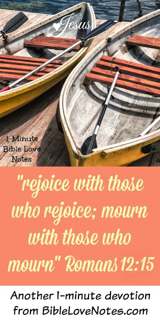 Romans 12:15, Sharing our sorrows and joys