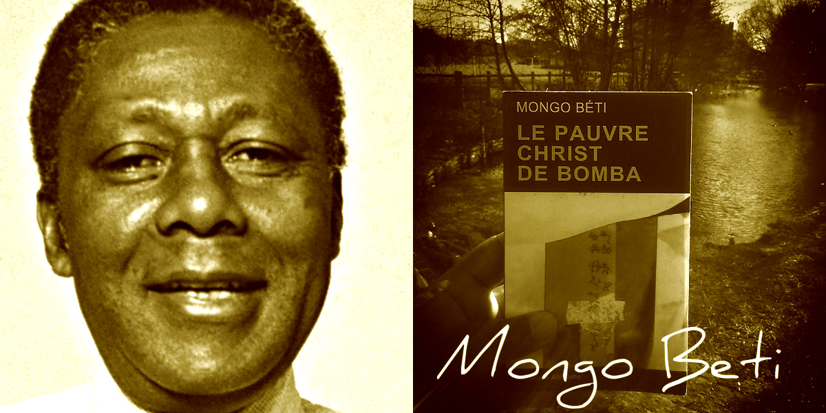 mongo betis narrative in the poor christ of bomba essay Looking for books by mongo beti see all books authored by mongo beti, including mission to kala (african writers), and the poor christ of bomba, and more on thriftbookscom.