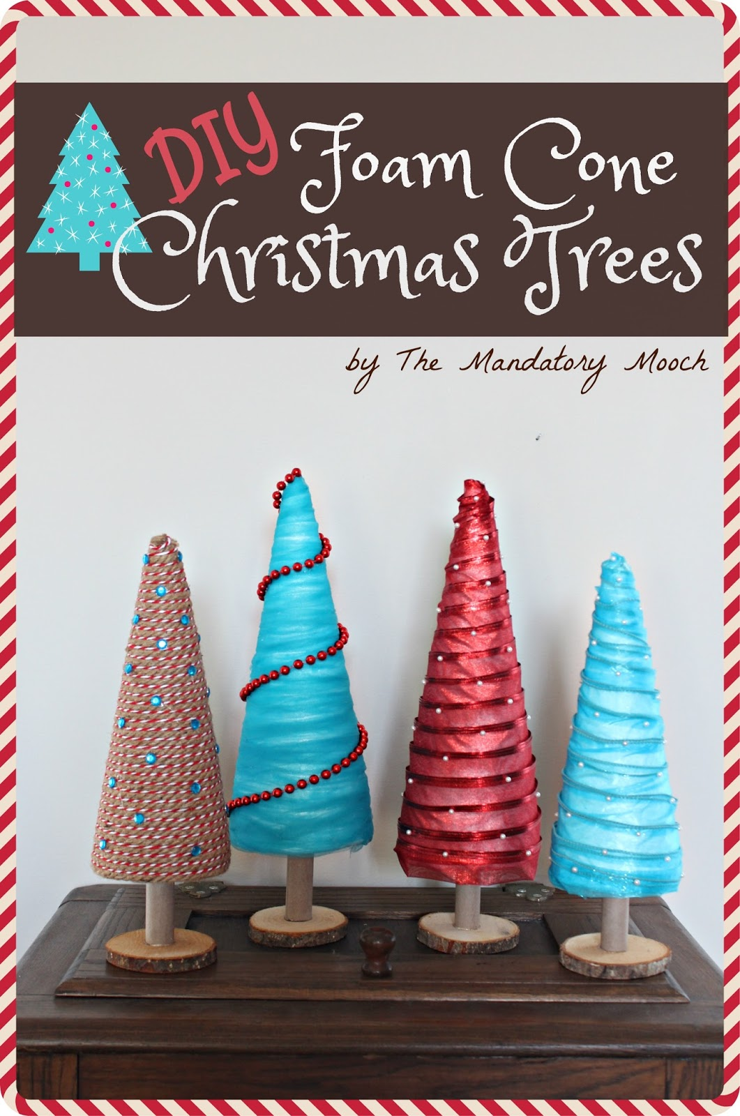 Diy Cone Christmas Trees.The Mandatory Mooch Diy Foam Cone Christmas Trees