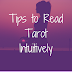Tips to Read Tarot Intuitively