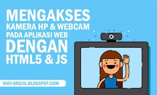 Cara Mengakses Kamera Smartphone dan Webcam Pada Web dengan HTML 5 JS