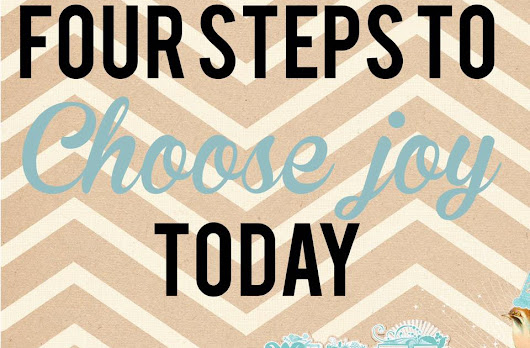4 steps to choose joy daily