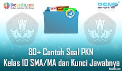 Lengkap - 80+ Contoh Soal UTS PKN Kelas 10 SMA/MA dan Kunci Jawabnya Terbaru