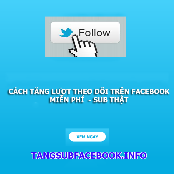 tang so nguoi theo doi tren facebook