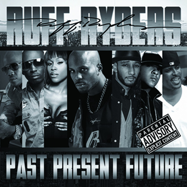 Ruff Ryders - Ruff Ryders: Past, Present, Future  Cover