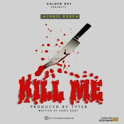 Download Mp3 | Chriss Robby - Yo Kill Me