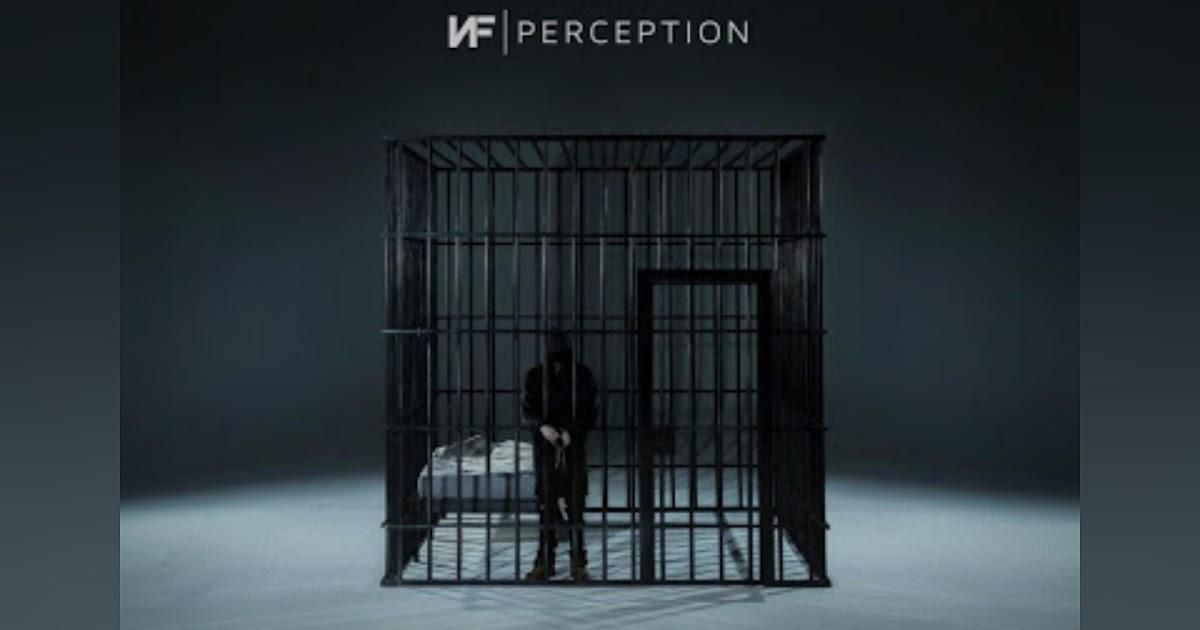 Nf Revealed New Album Track List Quot Perception Quot And Album