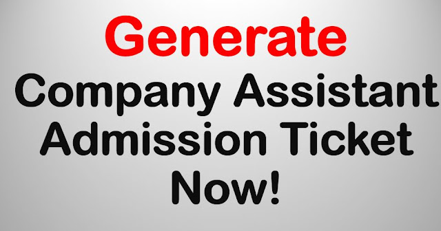 Generate Company Assistant Admission Ticket Now