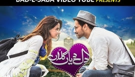 BAD-E-SABA Presents - Dil Diyan Gallan Pakistanni Romantic Comedy Telefilm
