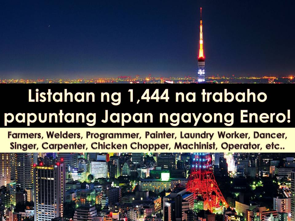 Japan is currently hiring Filipino workers. This January 2018 hundreds of job vacancy are for grabs for Filipinos from the said country. Filipino workers are in need in a different field in Japan. Particularly the country is hiring for farmer, welders, painter, laundry worker, dancer, singer, carpenter, chicken chopper, hog raiser, engineer, musician and many others!    Please reminded that we are not recruitment agencies, all information in this article is taken from POEA job posting sites and being sort out for much easier use.     The contact information of recruitment agencies is also listed. Just click your desired jobs to view the recruiter's info where you can ask a further question and send your application letter. Any transaction entered with the following recruitment agencies is at applicants risk and account.