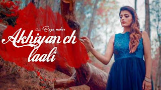Akhiyaa Ch Laali Song Lyrics | Raza Nahar | Punjabi Song