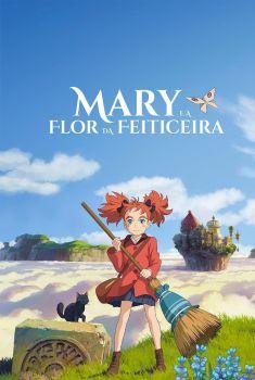 Mary e a Flor da Feiticeira Torrent – BluRay 720p/1080p Dual Áudio