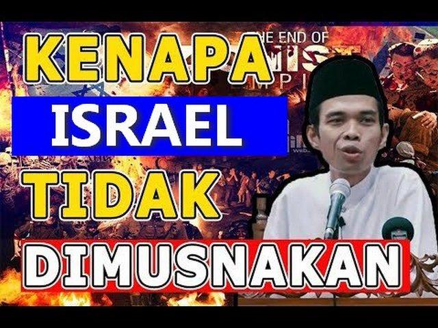 Ustad Abdul Somad: Mengapa Allah Tidak Membinasakan Israel?