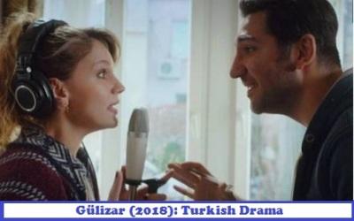 Gülizar (Turkish Serie 2018) Synopsis And Cast: Turkish Drama | Full