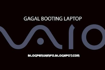 Cara Mengatasi Laptop atau Komputer gagal Booting