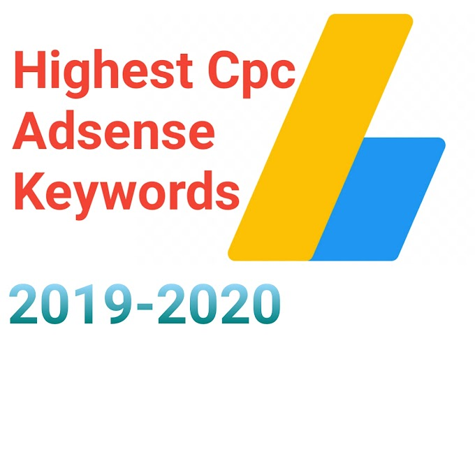 Highest Cpc Adsense keywords 2019-2020